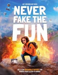 Never fake the fun | Jordi van den Bussche ; Jay Sacher |