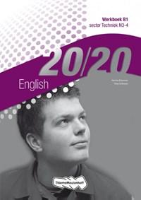 20/20 English sector techniek N3-4 Werkboek B1 | Herma Klaassen ; Silvy Schreurs |