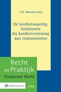 De kredietwaardigheidstoets bij kredietverlening aan consumenten | J.M. Meindertsma |