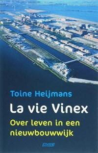 La vie Vinex | Toine Heijmans |