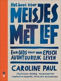 Het boek voor meisjes met lef | Caroline Paul |