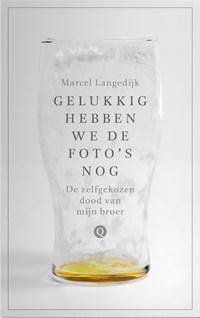 Gelukkig hebben we de foto's nog | Marcel Langedijk |