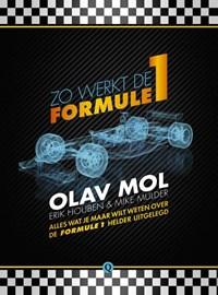 Zo werkt de Formule 1   Olav Mol ; Erik Houben ; Mike Mulder  