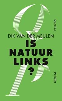 Is natuur links? | Dik van der Meulen |