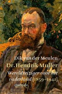 Dr. Hendrik Muller | Dik van der Meulen |