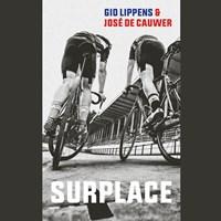 Surplace | Gio Lippens ; José De Cauwer |