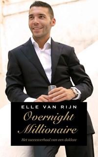 Overnight millionaire | Elle van Rijn |