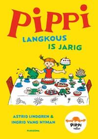 Pippi Langkous is jarig | Astrid Lindgren |