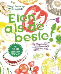 Eten als de beste! | Hugh Fearnley-Whittingstall |
