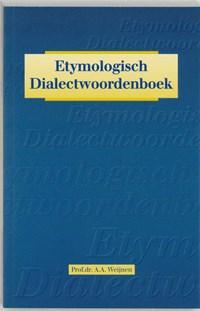 Etymologisch dialectwoordenboek | A.A. Weijnen |