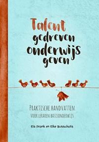 Talentgedreven onderwijs geven | Els Pronk ; Elke Busschots |