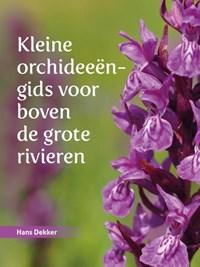 Kleine orchideeëngids voor boven de grote rivieren | Hans Dekker |