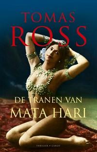 De tranen van Mata Hari | Tomas Ross |