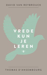 Vrede kun je leren | David van Reybrouck |