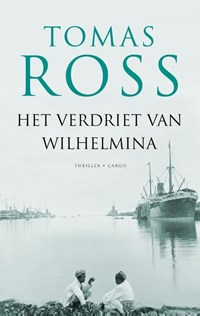 Het verdriet van Wilhelmina | Tomas Ross |