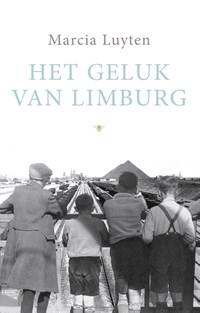 Het geluk van Limburg   Marcia Luyten  