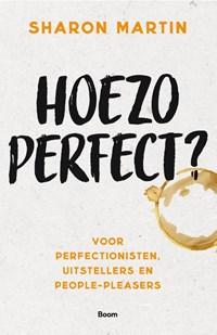 Hoezo perfect? | Sharon Martin |