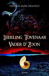 Leerling Tovenaar Vader & Zoon   Thomas Olde Heuvelt  