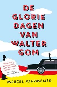 De gloriedagen van Walter Gom | Marcel Vaarmeijer |