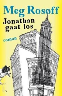 Jonathan gaat los   Meg Rosoff  