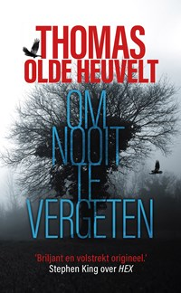 Om nooit te vergeten | Thomas Olde Heuvelt |