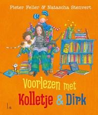 Voorlezen met Kolletje en Dirk   Pieter Feller ; Natascha Stenvert  