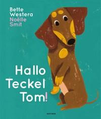 Hallo Teckel Tom   Bette Westera  