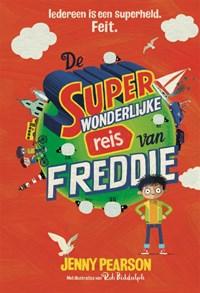 De superwonderlijke reis van Freddie   Jenny Pearson  