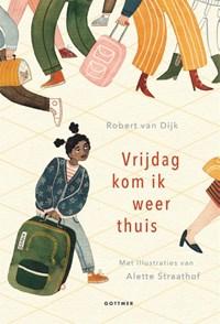 Vrijdag kom ik weer thuis | Robert van Dijk |