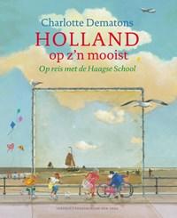 Holland op z'n mooist | Charlotte Dematons |