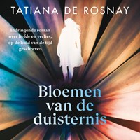 Bloemen van de duisternis   Tatiana de Rosnay  