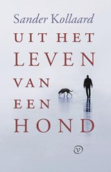 Uit het leven van een hond   Sander Kollaard   9789028290082