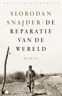 De reparatie van de wereld | Slobodan Šnajder |