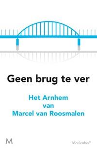 Geen brug te ver   Marcel van Roosmalen  