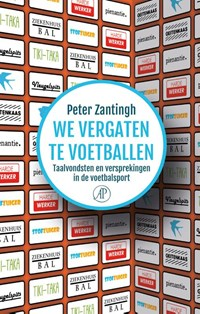 We vergaten te voetballen | Peter Zantingh |