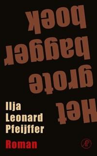 Het grote baggerboek   Ilja Leonard Pfeijffer  
