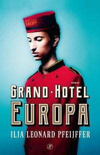 Grand Hotel Europa | Ilja Leonard Pfeijffer |