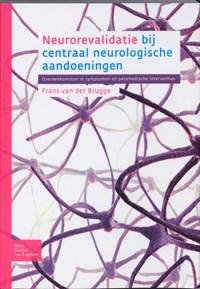 Neurorevalidatie bij centraal neurologische aandoeningen | Frans van der Brugge |