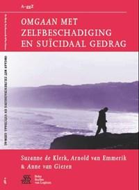 Omgaan met zelfbeschadiging en suïcidaal gedrag | Suzanne de Klerk ; Arnold van Emmerik ; Anne van Giezen |