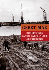 Ooggetuigen van de vaderlandse geschiedenis   Geert Mak  