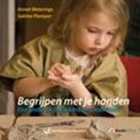 Begrijpen met je handen | Annet Weterings ; Sabine Plamper |