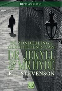 De zonderlinge geschiedenis van Dr. Jekyll & Mr. Hyde | R.L. Stevenson |