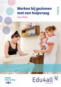 Werken bij gezinnen met een hulpvraag Werkboek Module mens en zorg   Ingrid Koops  