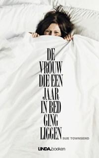 De vrouw die een jaar in bed ging liggen | Sue Townsend |
