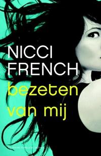 Bezeten van mij   Nicci French  