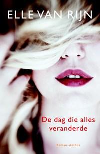 De dag die alles veranderde | Elle van Rijn |
