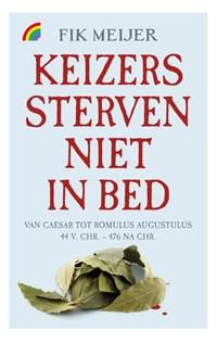 Keizers sterven niet in bed | Fik Meijer |