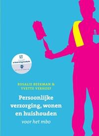 Persoonlijke verzorging, wonen en huishuiden voor het mbo, met Datzaljeleren.nl | Rosalie Beekman ; Yvette Verhoef |