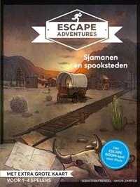Escape adventures: Sjamanen en spookstadjes | Sebastian Frenzel ; Simon Zimpfer |