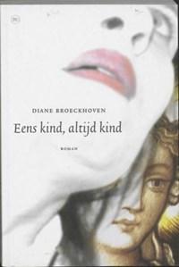 Eens kind, altijd kind | Diane Broeckhoven |